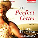 The Perfect Letter: A Novel Audiobook by Chris Harrison Narrated by Tanya Eby