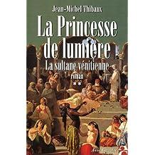 Princesse de lumière 02:  la sultane vénitienne