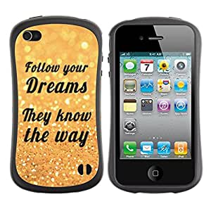 Suave TPU GEL Carcasa Funda Silicona Blando Estuche Caso de protección (para) Apple Iphone 4 / 4S / CECELL Phone case / / Follow Your Dreams Way Quote Motivational /