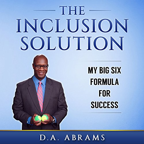 The Inclusion Solution: My Big Six Formula for Success