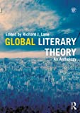Global Literary Theory 1st Edition