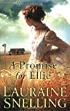 """A Promise for Ellie (Daughters of Blessing)"" av Lauraine Snelling"