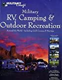 img - for Military RV, Camping & Outdoor Recreation -- Around the World -- Including Golf Courses & Marinas book / textbook / text book