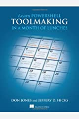 Learn PowerShell Toolmaking in a Month of Lunches Paperback