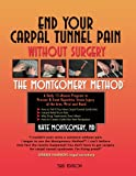 End Your Carpal Tunnel Pain Without Surgery (3rd Edition)