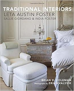 Traditional Interiors Leta Austin Foster Amazoncouk Brian D Coleman Erik Kvalsvik 9781423636588 Books