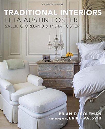 Traditional Interiors: Leta Austin Foster, Sallie Giordano & India Foster