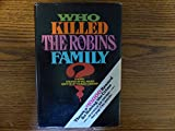 img - for Who Killed the Robins Family?: And Where and When and How and Why Did They Die? book / textbook / text book