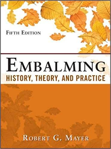 Embalming: History, Theory, and Practice, Fifth Edition (A & L ...