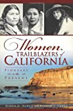 img - for Women Trailblazers of California: Pioneers to the Present book / textbook / text book