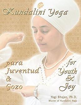 Kundalini Yoga para Juventud y Gozo (Spanish Edition ...