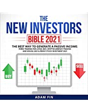 The New Investors Bible 2021: The Best Way to Generate a Passive Income: Forex Trading for Living 2021, Cryptocurrency Trading and Mining 2021 & Penny Stock Investment 2021