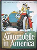 The American Heritage History of the Automobile in America, Stephen W. Sears, 0671229877