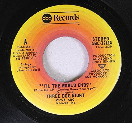 Three Dog Night 45 RPM Til the World Ends / Yo Te Quiero Hablar (Take You Down)