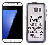 Samsung Galaxy S7 Case - I will Walk By Faith Corianthians Bible Verse Christian Quote Clear transparent designer hybrid case with drop protection - Unique Designer Trendy Case for girls unisex women