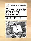 Uvres Complettes de M Freret, Nicolas éret, 1170110754