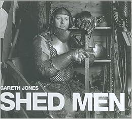 Shed Men: Gareth Jones: 9781843307457: Amazon com: Books