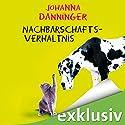 Nachbarschaftsverhältnis Hörbuch von Johanna Danninger Gesprochen von: Karoline Mask von Oppen