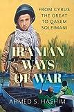 Iranian Ways of War: From Cyrus the Great to Qassam Soleimani