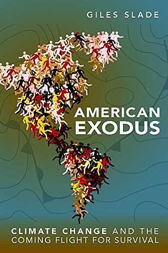 American Exodus: Climate Change and the Coming Flight for - Foundations Policy Climate