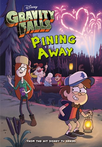 Gravity Falls Pining Away (Gravity Falls Chapter Book) (Gravity Falls Journal 1)