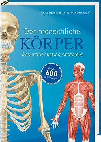 Der Menschliche Körper  Gesundheitsatlas Anatomie