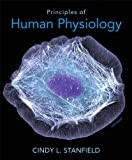 Principles of Human Physiology with Masteringa and P and Reg;, Stanfield, Cindy L., 0321810147