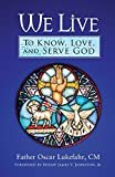 img - for We Live: To Know, Love, and Serve God book / textbook / text book