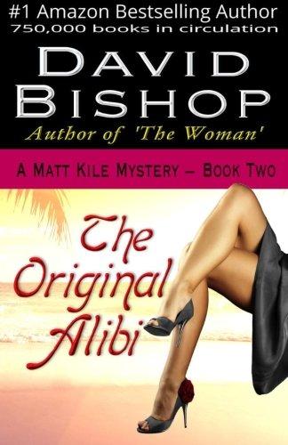 The Original Alibi (A Matt Kile Mystery) (Volume 2)