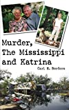 Murder the Mississippi and Katrina, Carl E. Borders, 1425934315