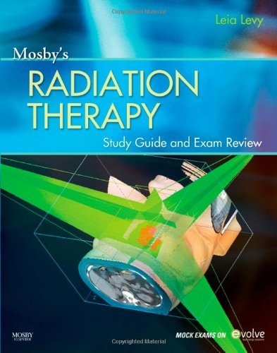 Mosby's Radiation Therapy Study Guide and Exam Review (Print w/Access Code), 1e by Leia Levy MAdEd(Masters in Adult Education) RT(T) (2010-11-26)