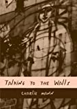 img - for Talking to the Walls book / textbook / text book