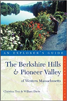 Book Explorer's Guide The Berkshire Hills & Pioneer Valley of Western Massachusetts (Second Edition) (Explorer's Complete) by Christina Tree (2007-06-04)