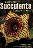 Guide to Succulents of Southern Africa, Gideon Smith and Neil Crouch, 177007662X