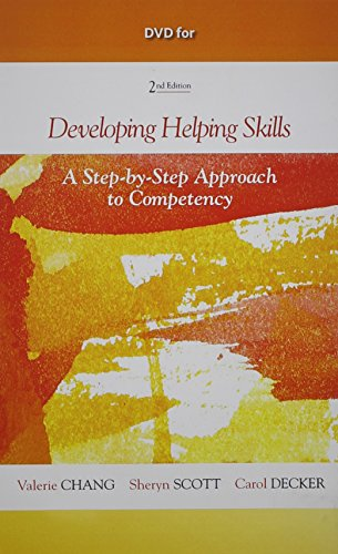 DVD for Chang/Scott/Decker's Developing Helping Skills: A Step-by-Step Approach to Competency, 2nd
