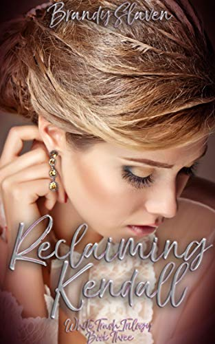 Reclaiming Kendall (White Trash Trilogy Book 3) ()
