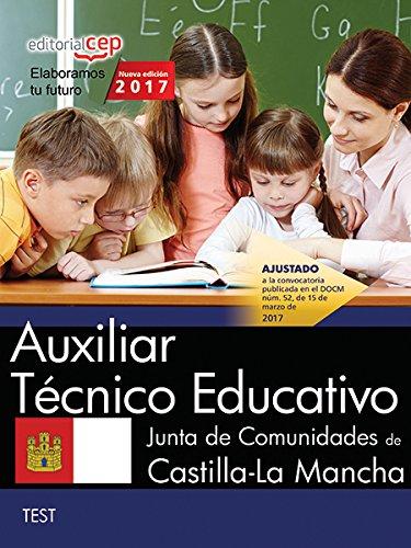 Auxiliar Técnico Educativo. Junta de Comunidades de Castilla-La Mancha. Test Tapa blanda – 18 sep 2017 AA.VV. EDITORIAL CEP S.L. 8468176133