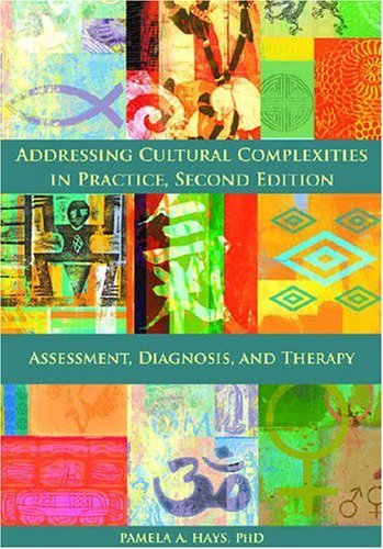 Addressing Cultural Complexities in Practice: Assessment, Diagnosis, and Therapy 2nd edition by Hays, Pamela A., Ph.D. published by Amer Psychological Assn [ Hardcover ]