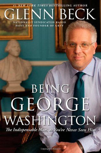 Read Online Being George Washington: The Indispensable Man, as You've Never Seen Him PDF