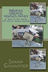 Broken Dreams, Mended Family: 21 days to the family life you've always wanted (Mended by God) Paperback