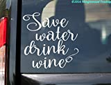 "Save Water Drink Wine - Custom Vinyl Decal 5"" x 5"" Car Home Sticker WHITE"