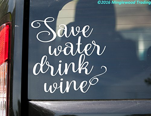 Save Water Drink Wine - Custom Vinyl Decal 5