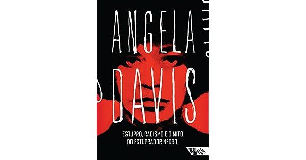 Estupro Racismo E O Mito Do Estuprador Negro EBook Angela Davis Heci Regina Candiani Amazonbr Loja Kindle
