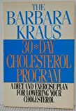 The Barbara Kraus 30-Day Cholesterol Program, Barbara Kraus, 0399515089
