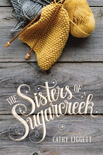 The Sisters of Sugarcreek by [Liggett, Cathy]