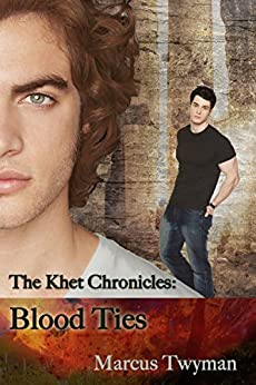 Khet Chronicles: Blood Ties by [Twyman, Marcus]