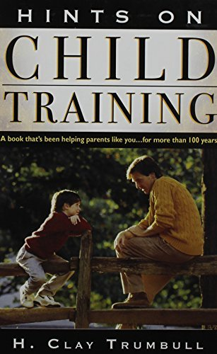 Hints on Child Training by H. Clay Trumbull - Mall The Trumbull