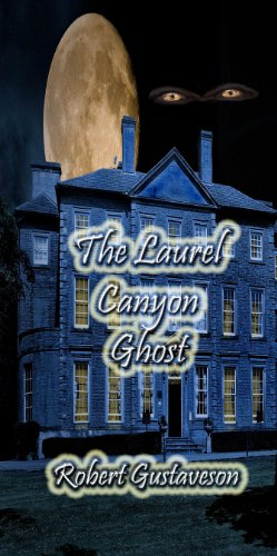 The Laurel Canyon Ghost by [Gustaveson, Robert]