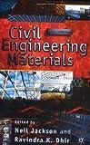 Civil Engineering Materials, Patrick Thaddeus Jackson and Ravindra K. Dhir, 033363683X
