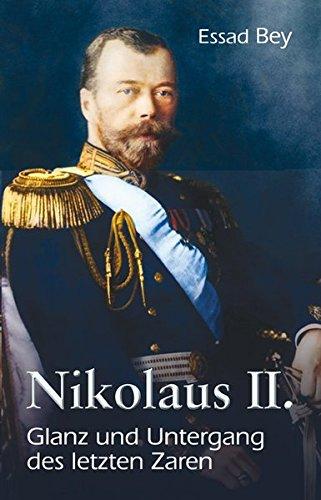 Nikolaus II.: Glanz und Untergang des letzten Zaren